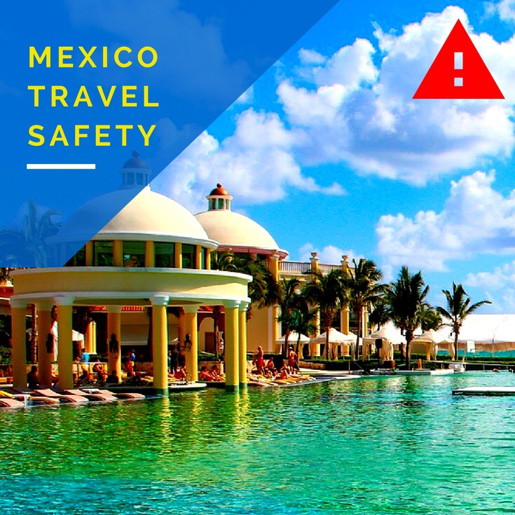 Travel Safety and Mexican Resorts